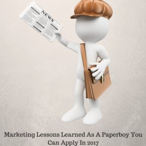 Marketing_Lessons_Learned_As_A_Paperboy_You_Can_Appli_In_2017